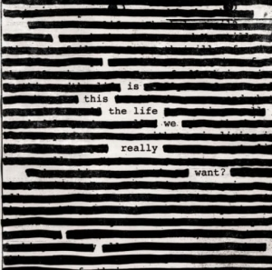 ROGER WATERS - IS THIS THE LIFE WE REALLY WANT? 2LP VINYL