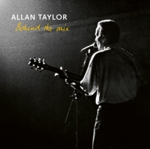 Allan Taylor – Behind The Mix / STOCKFISCH RECORDS CD ( STEREO )