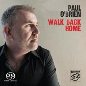 Paul O´Brien – Walk Back Home / STOCKFISCH RECORDS  SACD