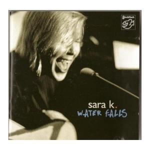 Sara K. - Water Falls / STOCKFISCH RECORDS  CD ( STEREO )
