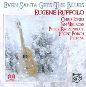 Eugene Ruffolo - Even Santa Gets The Blues / STOCKFISCH RECORDS SACD/CD HYBRID
