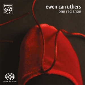 Ewen Carruthers - one red shoe / STOCKFISCH RECORDS SACD/CD HYBRID